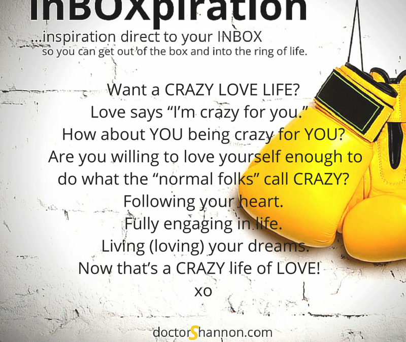 Want a Crazy Love…Life?